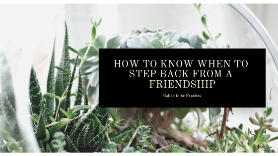 How to know when to step back from a friendship